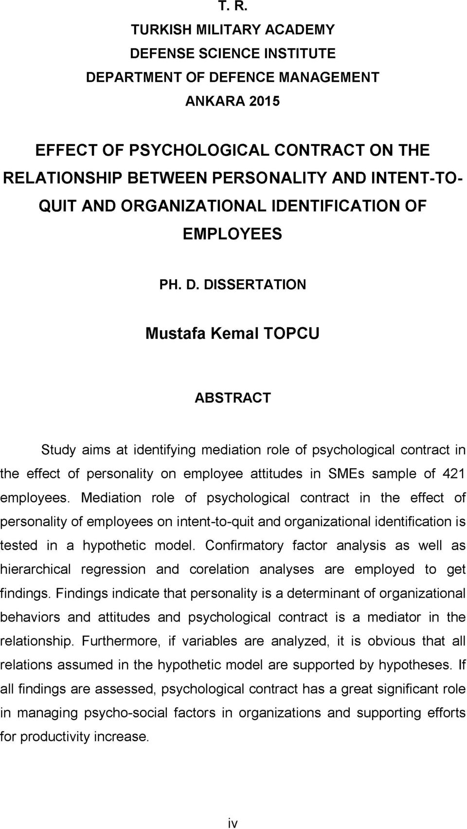 DISSERTATION Mustafa Kemal TOPCU ABSTRACT Study aims at identifying mediation role of psychological contract in the effect of personality on employee attitudes in SMEs sample of 421 employees.