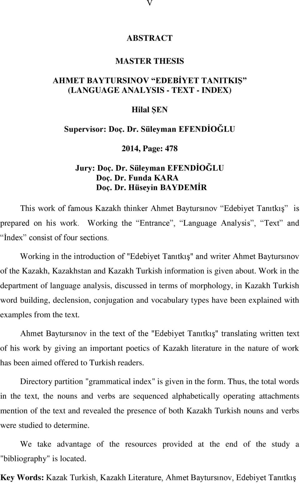 Working the Entrance, Language Analysis, Text and İndex consist of four sections.