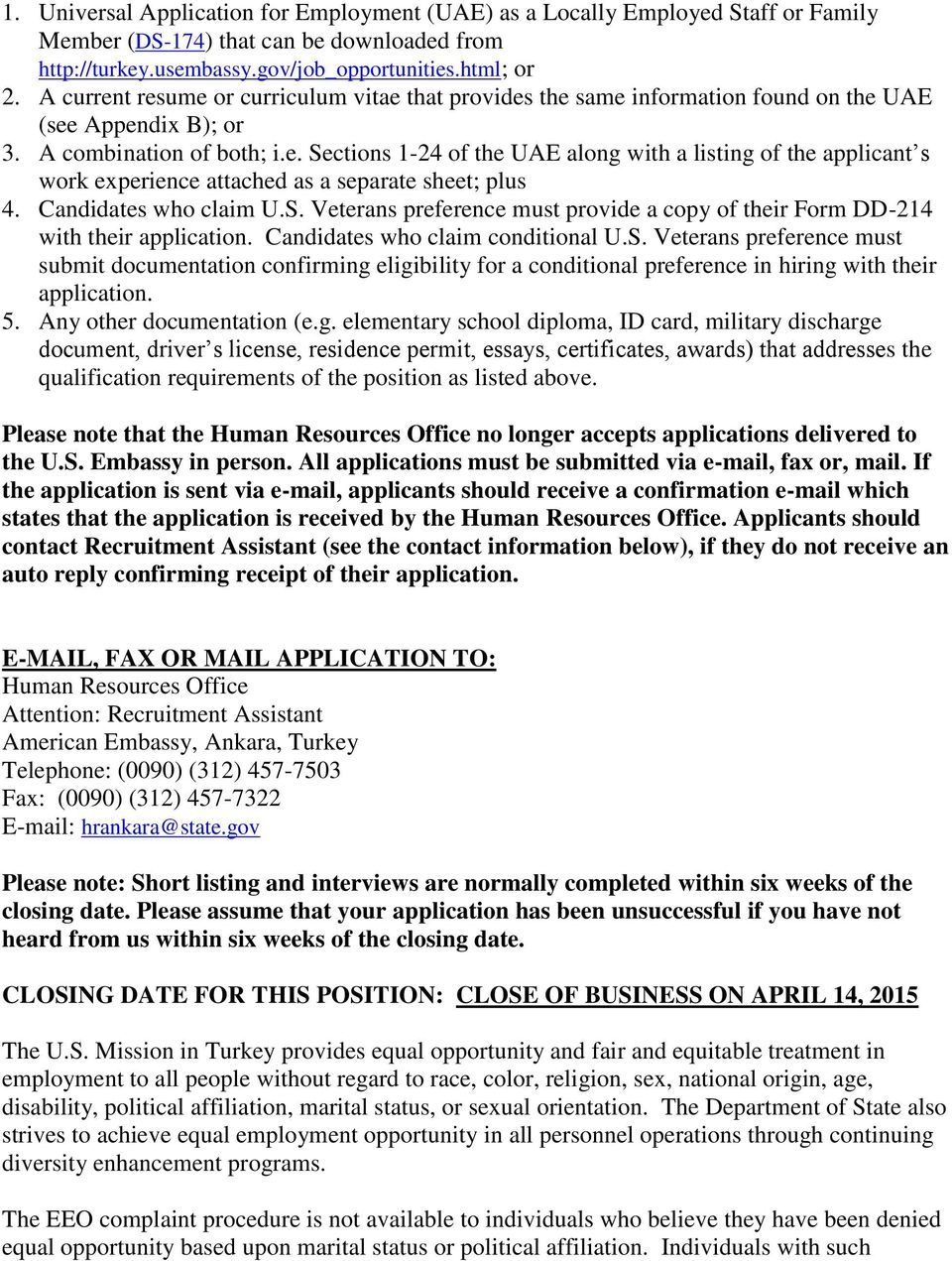 Candidates who claim U.S. Veterans preference must provide a copy of their Form DD-214 with their application. Candidates who claim conditional U.S. Veterans preference must submit documentation confirming eligibility for a conditional preference in hiring with their application.