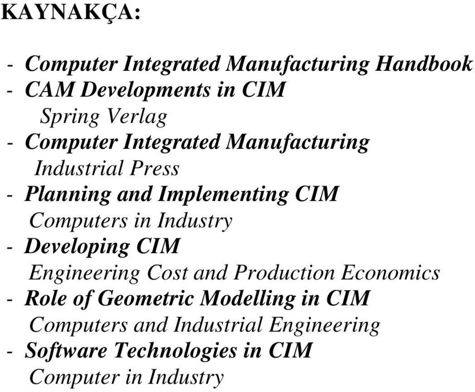 Industry - Developing CIM Engineering Cost and Production Economics - Role of Geometric