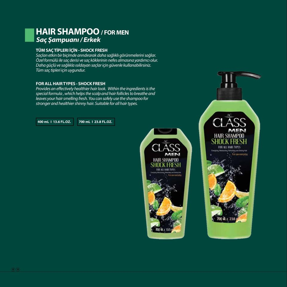 Tüm saç tipleri için uygundur. FOR ALL HAIR TYPES - SHOCK FRESH Provides an effectively healthier hair look.