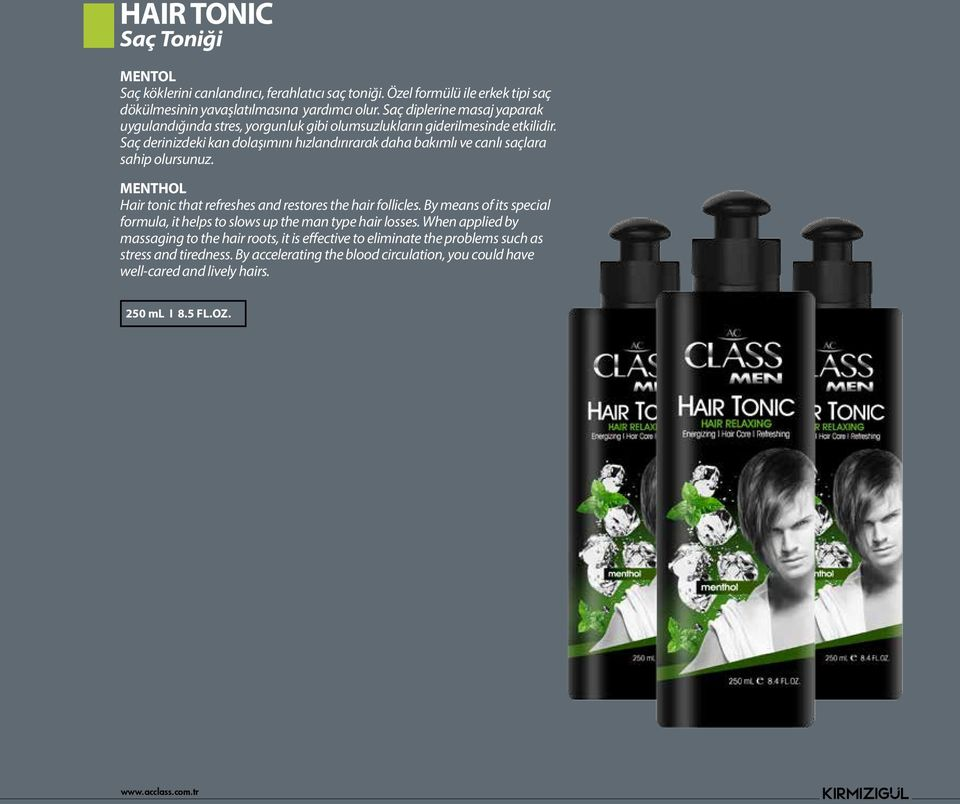 Saç derinizdeki kan dolaşımını hızlandırırarak daha bakımlı ve canlı saçlara sahip olursunuz. MENTHOL Hair tonic that refreshes and restores the hair follicles.