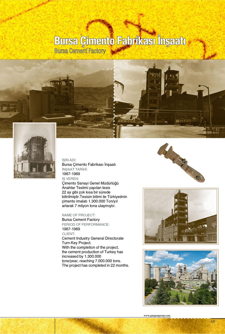 000 Ton/y l artarak 7 milyon tona ulaflm flt r. Bursa Cement Factory 1967-1969 Cement Industry General Directorate Turn-Key Project.