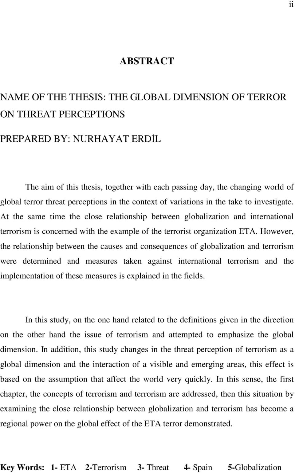 At the same time the close relationship between globalization and international terrorism is concerned with the example of the terrorist organization ETA.