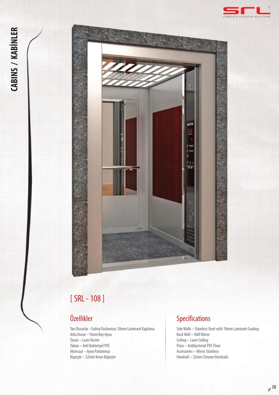 Küpeşte Specifications Side Walls Stainless Steel with 18mm Laminate Coating Back Wall Half Mirror
