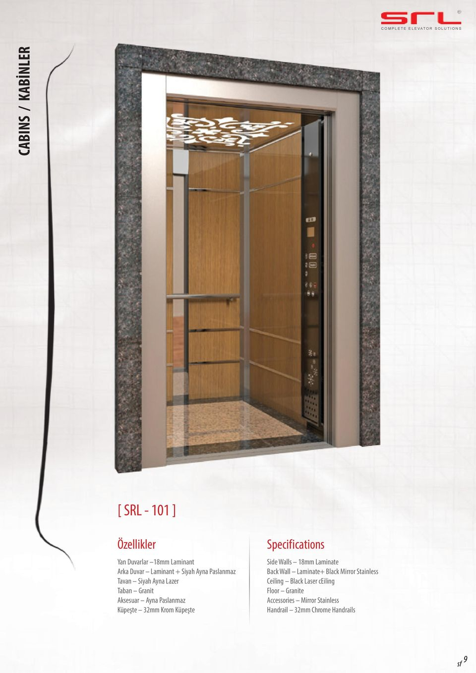 Krom Küpeşte Specifications Side Walls 18mm Laminate Back Wall Laminate+ Black Mirror Stainless