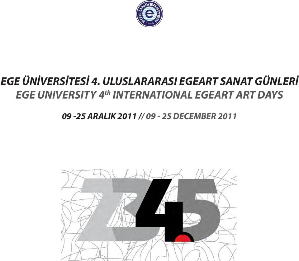 EGE UNIVERSITY 4 th INTERNATIONAL