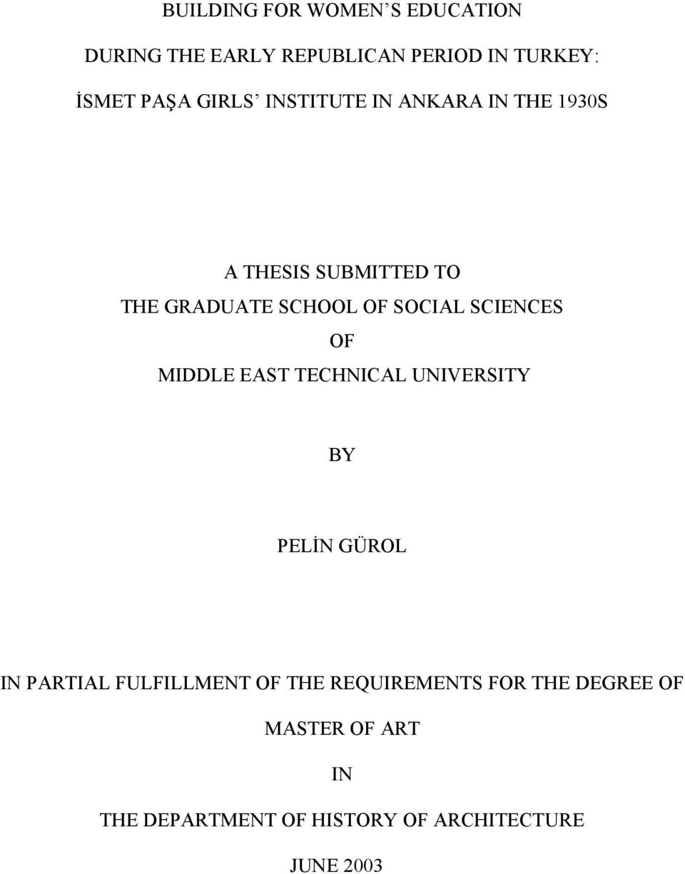 SCIENCES OF MIDDLE EAST TECHNICAL UNIVERSITY BY PELİN GÜROL IN PARTIAL FULFILLMENT OF THE