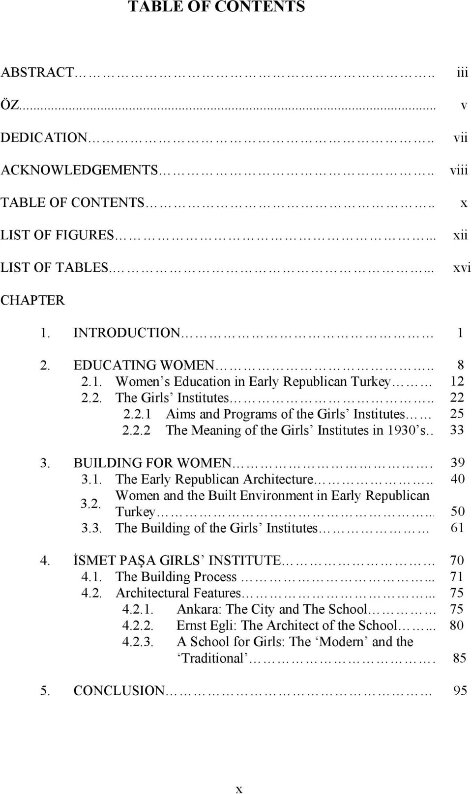 BUILDING FOR WOMEN.. 3.1. The Early Republican Architecture.. Women and the Built Environment in Early Republican 3.2. Turkey... 3.3. The Building of the Girls Institutes 39 40 50 61 4.
