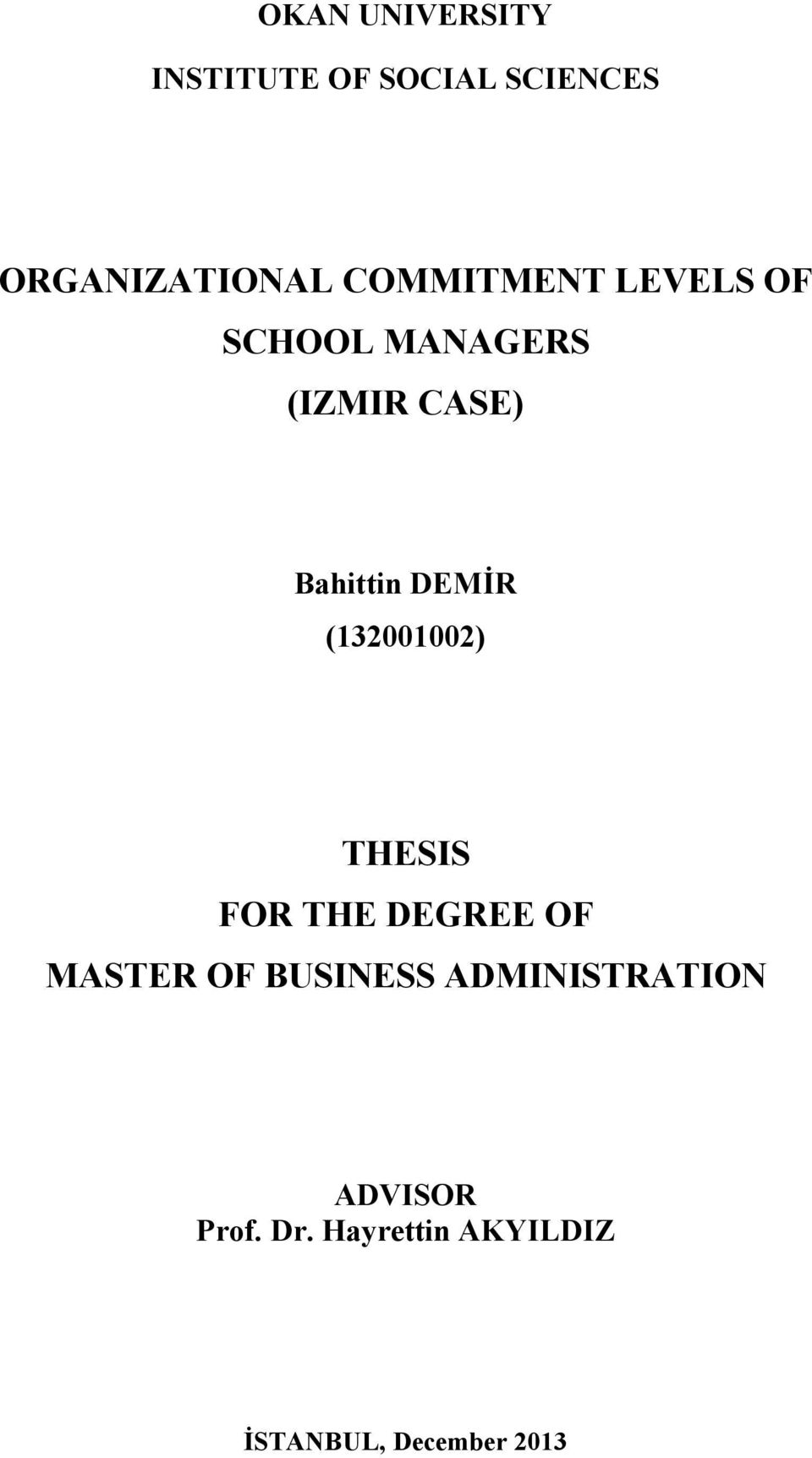 DEMİR (132001002) THESIS FOR THE DEGREE OF MASTER OF BUSINESS