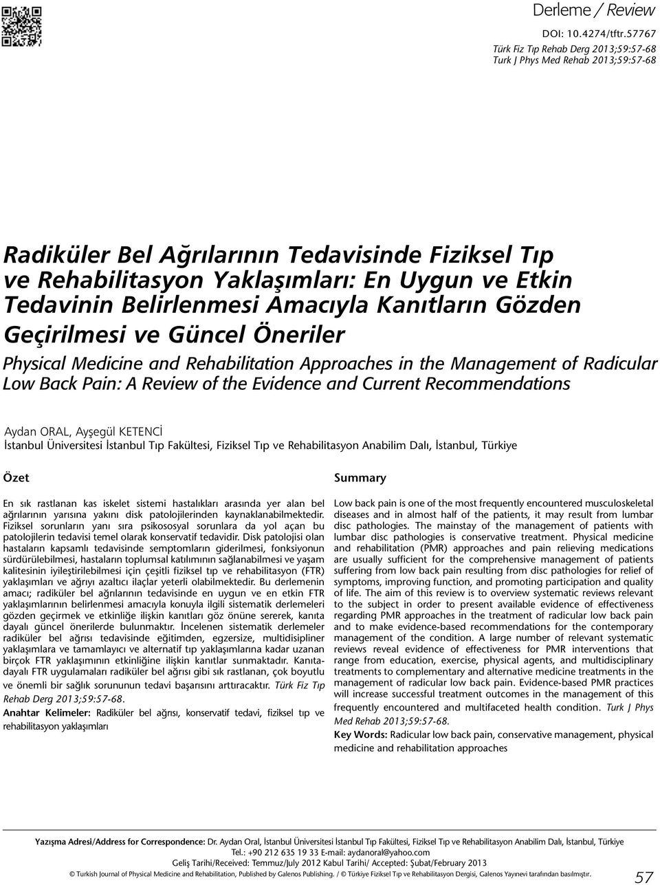 Belirlenmesi Amacıyla Kanıtların Gözden Geçirilmesi ve Güncel Öneriler Physical Medicine and Rehabilitation Approaches in the Management of Radicular Low Back Pain: A Review of the Evidence and