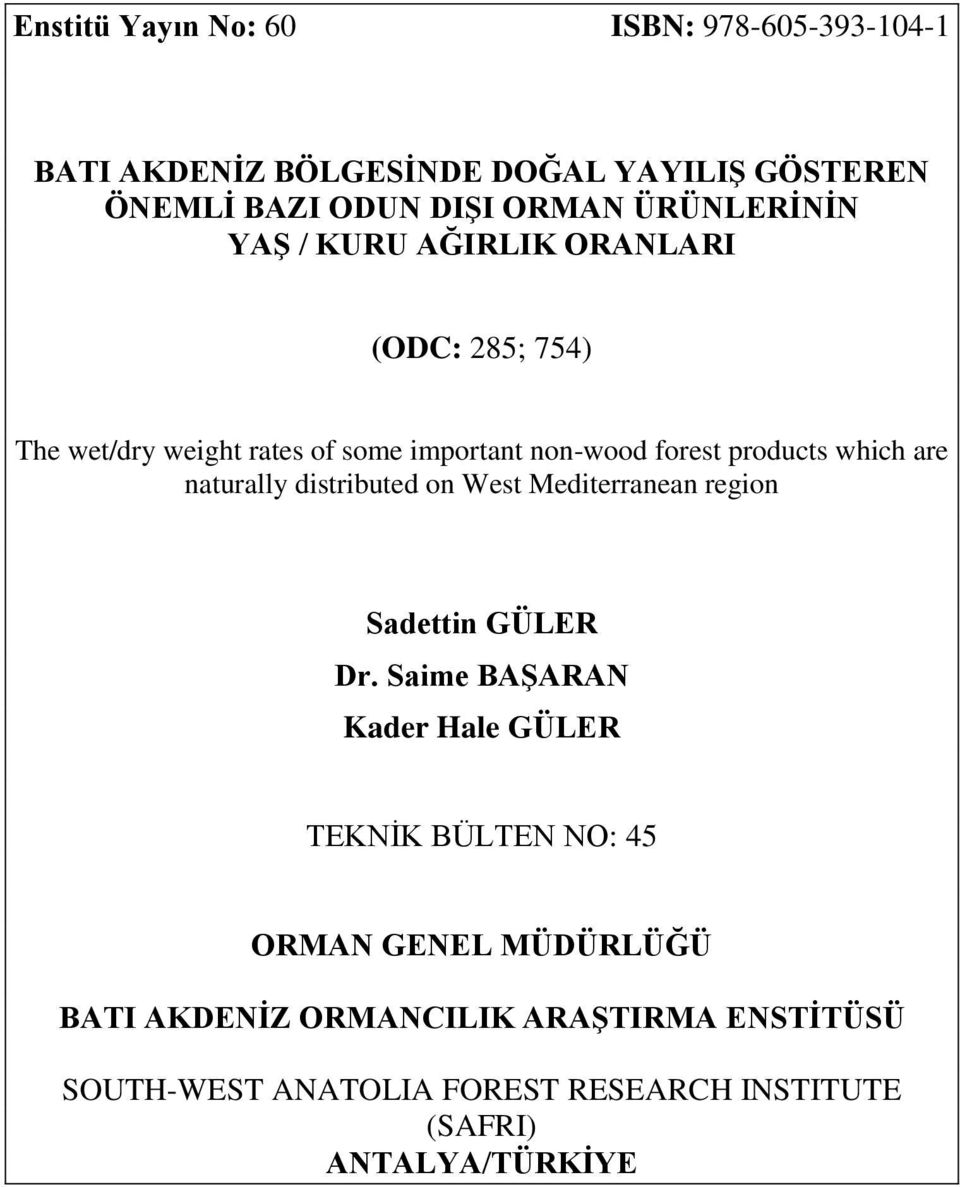 which are naturally distributed on West Mediterranean region Sadettin GÜLER Dr.
