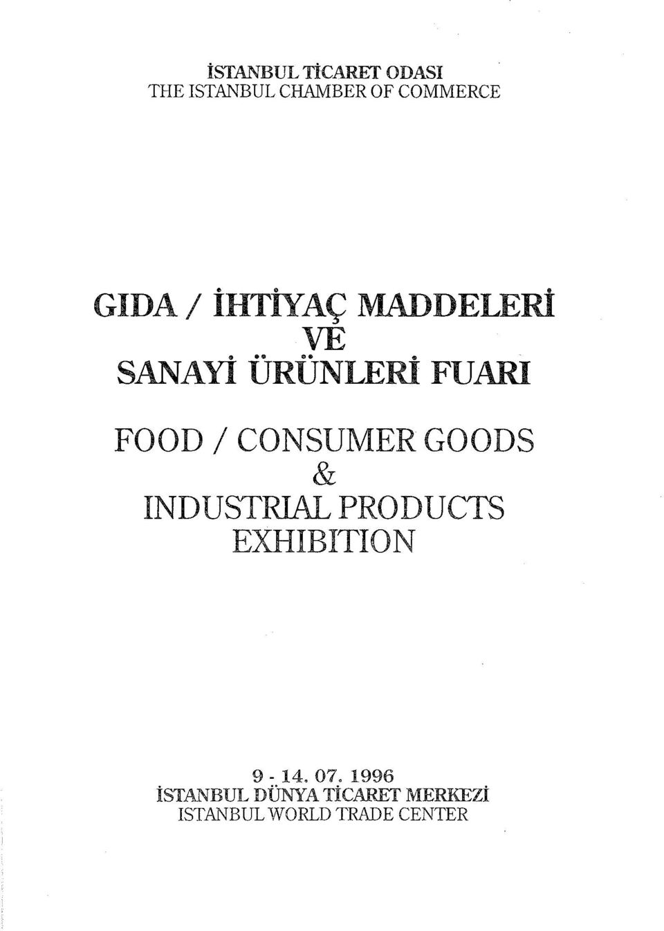 CONSUMER GOODS & INDUSTRIAL PRODUCTS EXHIBITION 9-14. 07.