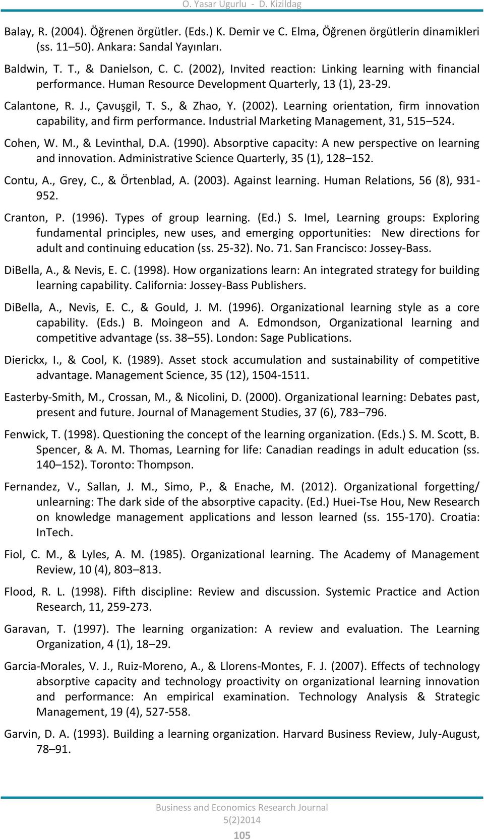 Industrial Marketing Management, 31, 515 524. Cohen, W. M., & Levinthal, D.A. (1990). Absorptive capacity: A new perspective on learning and innovation.