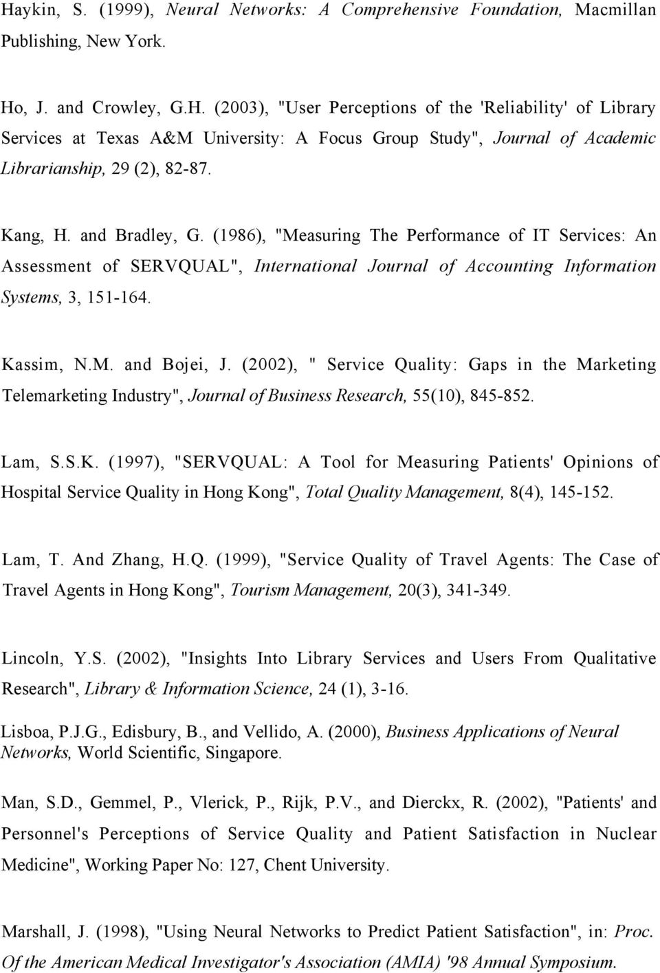 "(2002), "" Service Quality: Gaps in the Marketing Telemarketing Industry"", Journal of Business Research, 55(10), 845-852. Lam, S.S.K."