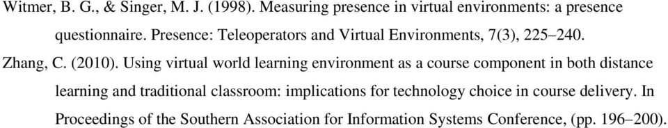 Using virtual world learning environment as a course component in both distance learning and traditional