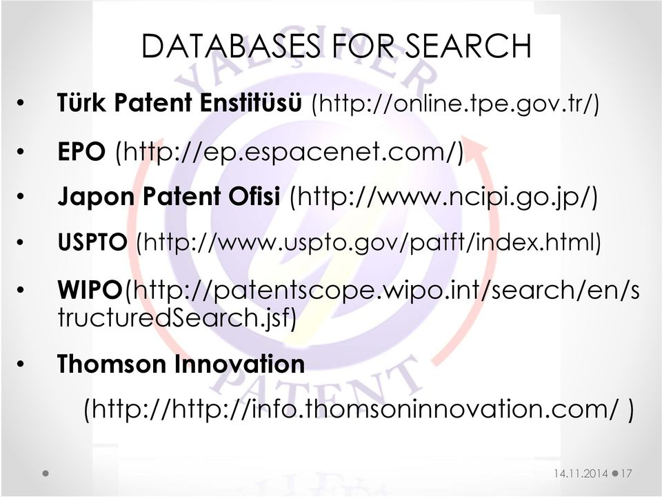 jp/) USPTO (http://www.uspto.gov/patft/index.html) WIPO(http://patentscope.wipo.