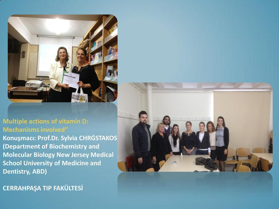 Sylvia CHRĠSTAKOS (Department of Biochemistry and