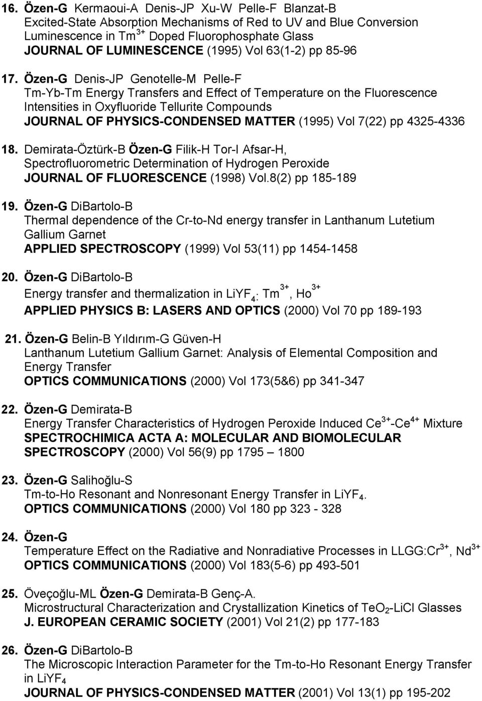 Özen-G Denis-JP Genotelle-M Pelle-F Tm-Yb-Tm Energy Transfers and Effect of Temperature on the Fluorescence Intensities in Oxyfluoride Tellurite Compounds JOURNAL OF PHYSICS-CONDENSED MATTER (1995)