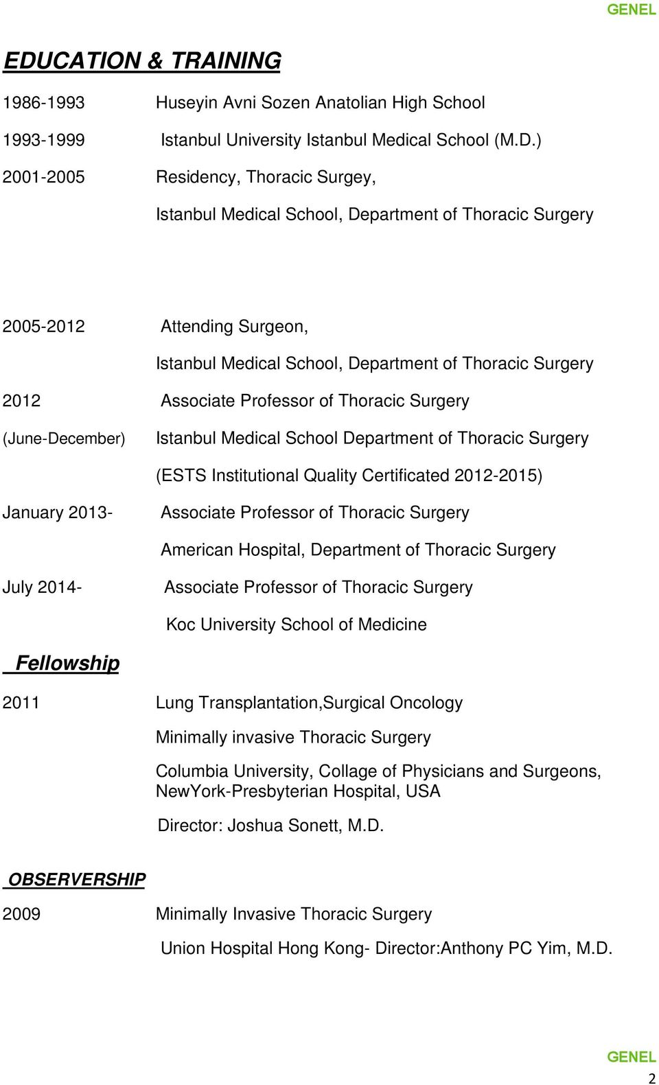 School Department of Thoracic Surgery (ESTS Institutional Quality Certificated 2012-2015) January 2013- Associate Professor of Thoracic Surgery American Hospital, Department of Thoracic Surgery July