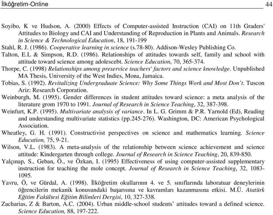 Science Education, 70, 365-374. Thorpe, C. (1998) Relationships among preservice teachers'factors and science knowledge. Unpublished MA Thesis, University of the West Indies, Mona, Jamaica. Tobias, S.