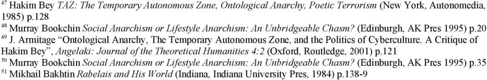 Armitage Ontological Anarchy, The Temporary Autonomous Zone, and the Politics of Cyberculture.