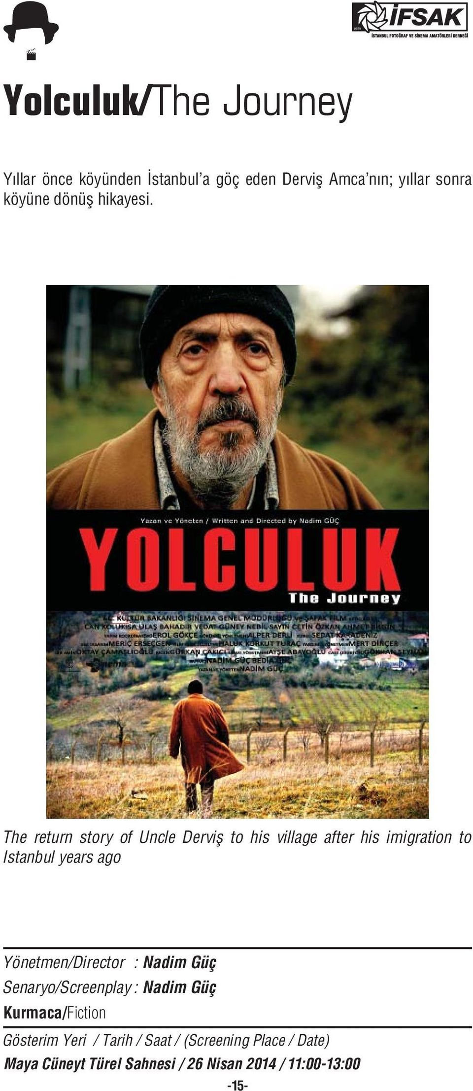 The return story of Uncle Derviş to his village after his imigration to Istanbul