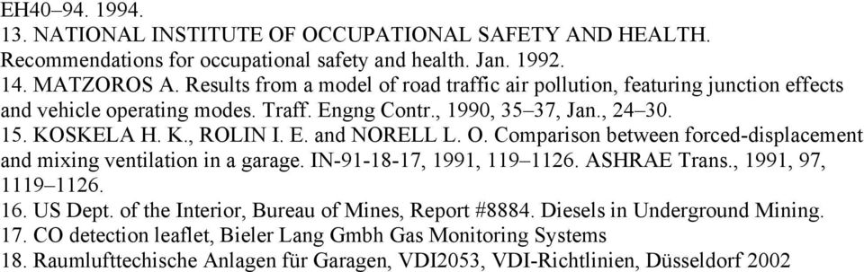 O. Comparison between forced-displacement and mixing ventilation in a garage. IN-91-18-17, 1991, 119 1126. ASHRAE Trans., 1991, 97, 1119 1126. 16. US Dept.