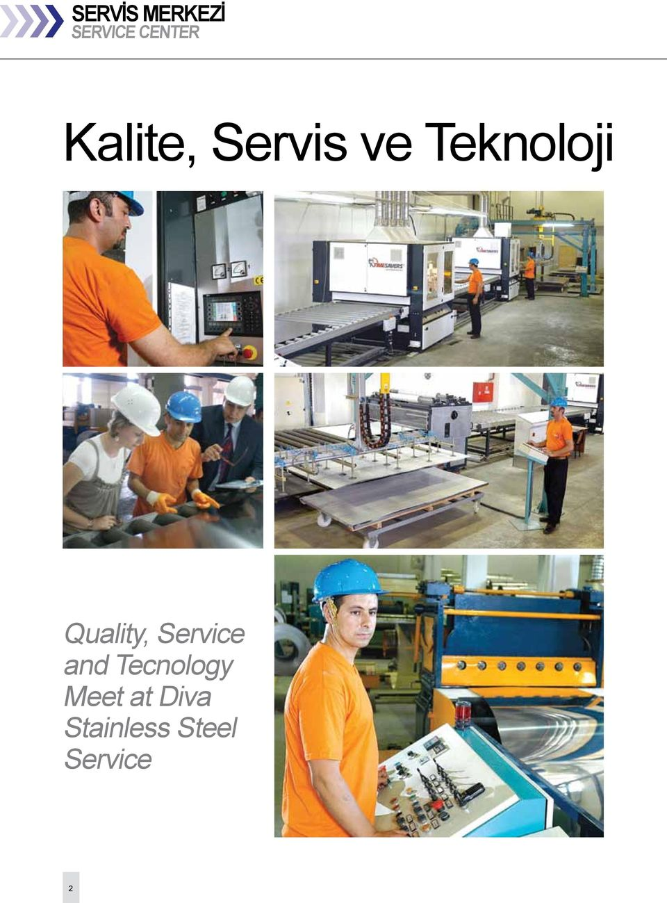 Quality, Service and Tecnology