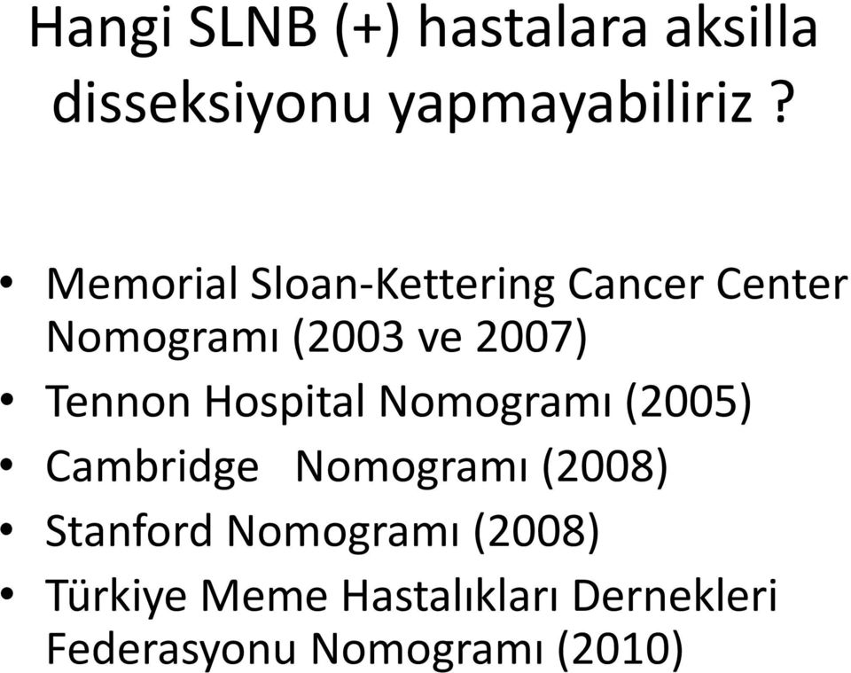 Tennon Hospital Nomogramı (2005) Cambridge Nomogramı (2008) Stanford