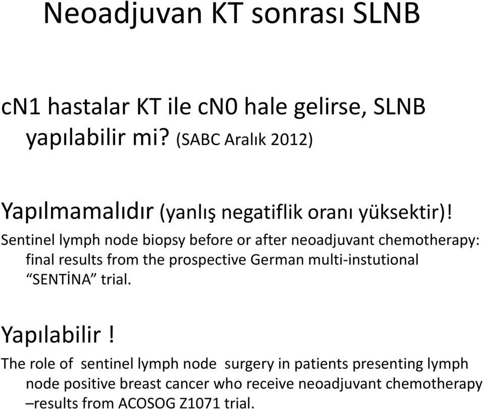 Sentinel lymph node biopsy before or after neoadjuvant chemotherapy: final results from the prospective German