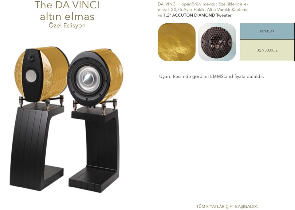 Varaklı Kaplama ve 1,2 ACCUTON DIAMOND Tweeter 32.