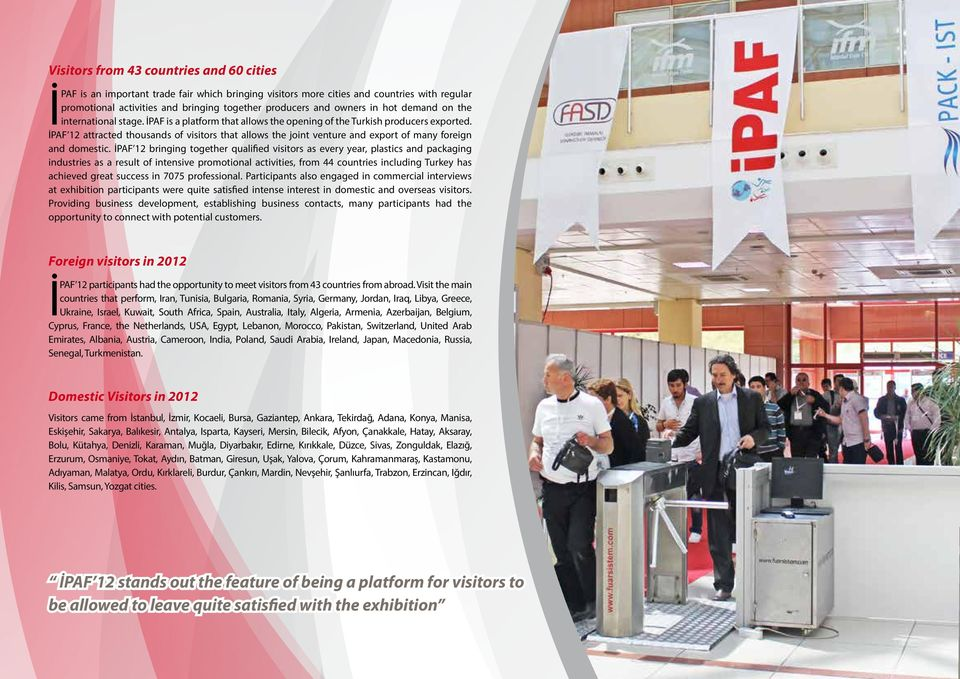 İPAF 12 attracted thousands of visitors that allows the joint venture and export of many foreign and domestic.