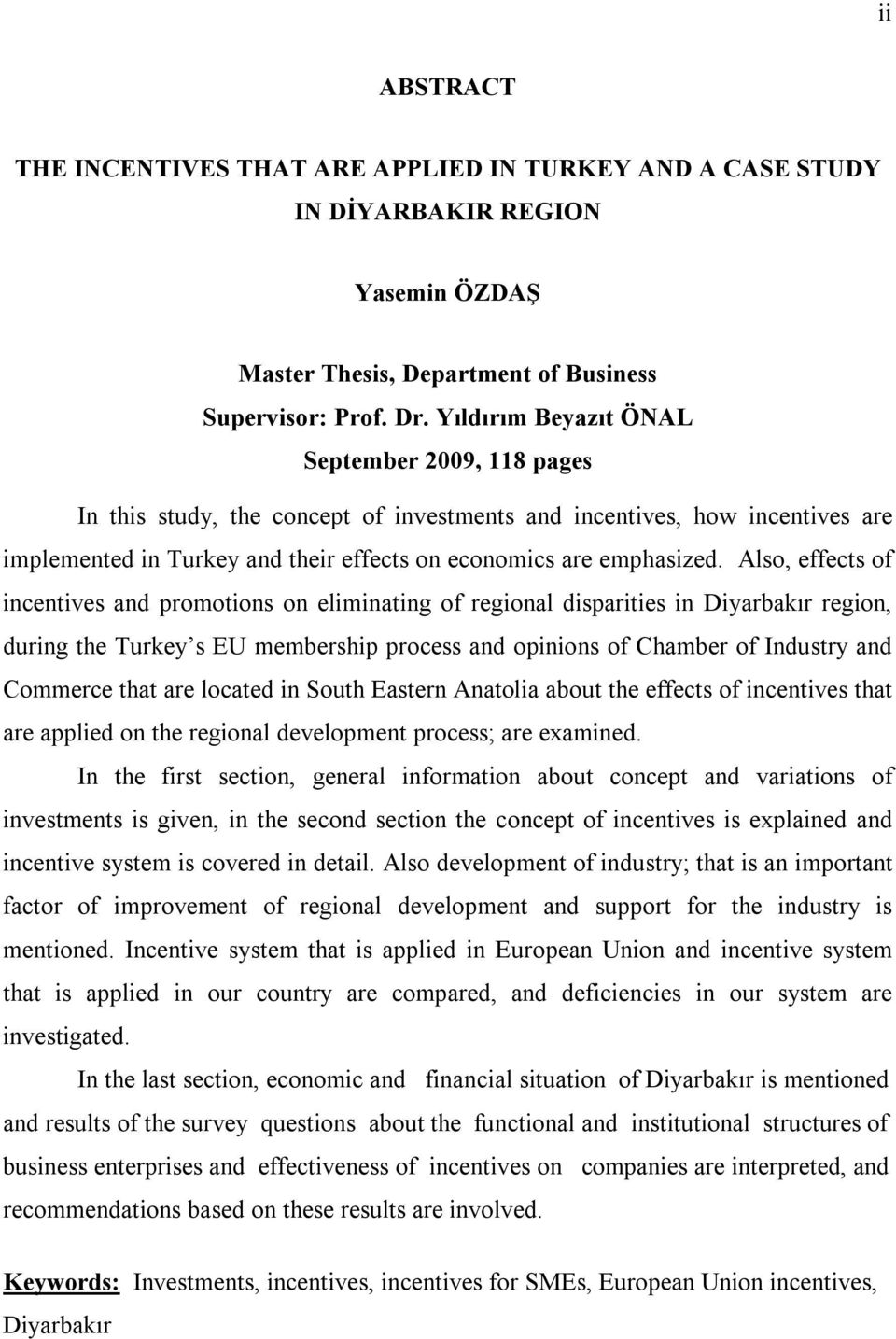 Also, effects of incentives and promotions on eliminating of regional disparities in Diyarbakır region, during the Turkey s EU membership process and opinions of Chamber of Industry and Commerce that