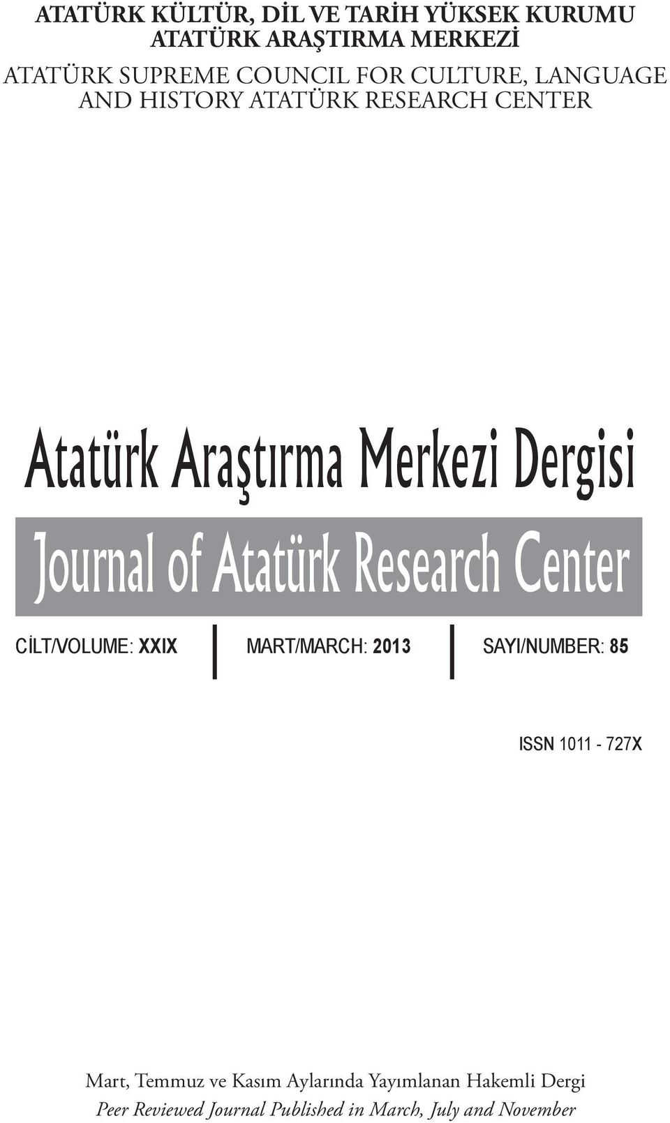 Atatürk Research Center CİLT/VOLUME: XXIX MART/MARCH: 2013 SAYI/NUMBER: 85 ISSN 1011-727X Mart,