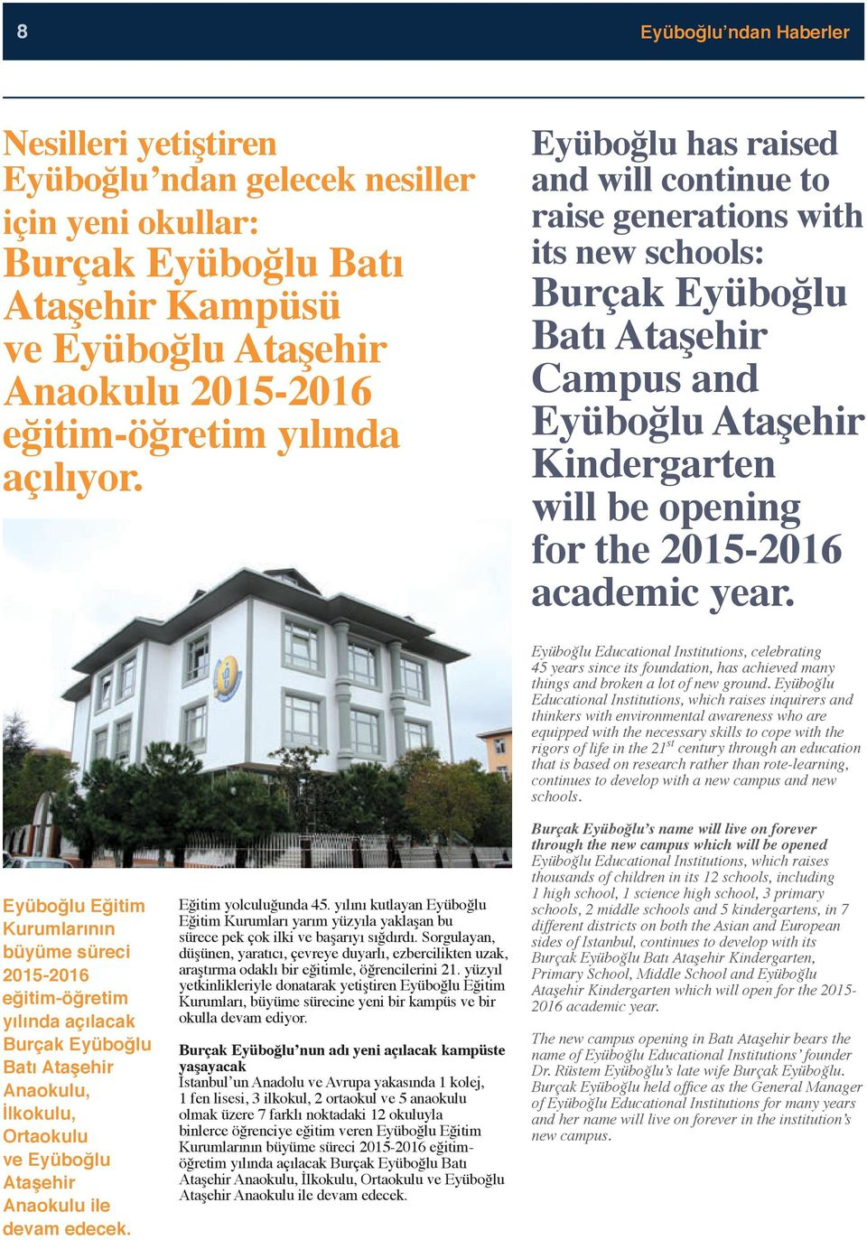 Eyüboğlu has raised and will continue to raise generations with its new schools: Burçak Eyüboğlu Batı Ataşehir Campus and Eyüboğlu Ataşehir Kindergarten will be opening for the 2015-2016 academic
