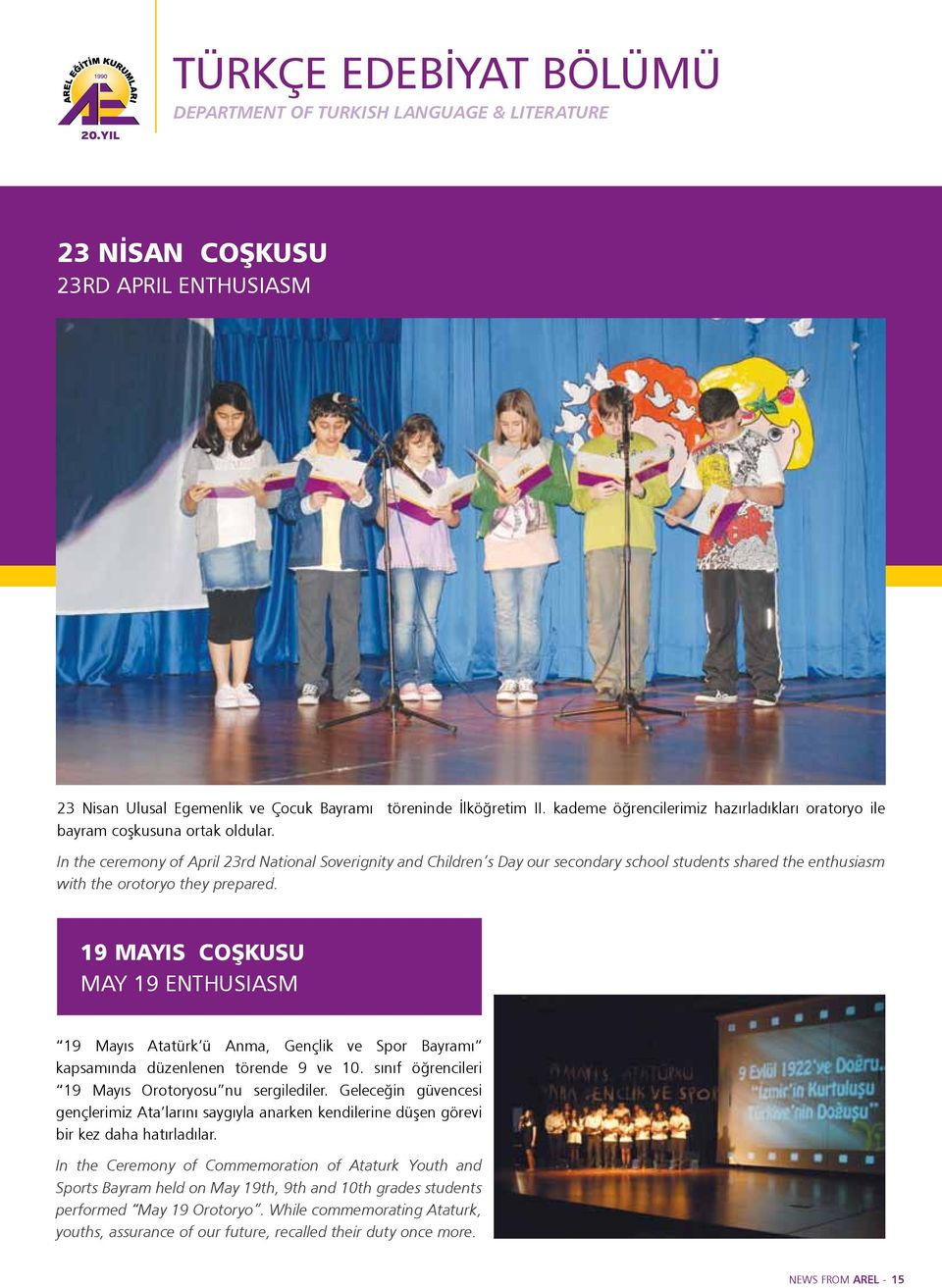 In the ceremony of April 23rd National Soverignity and Children s Day our secondary school students shared the enthusiasm with the orotoryo they prepared.