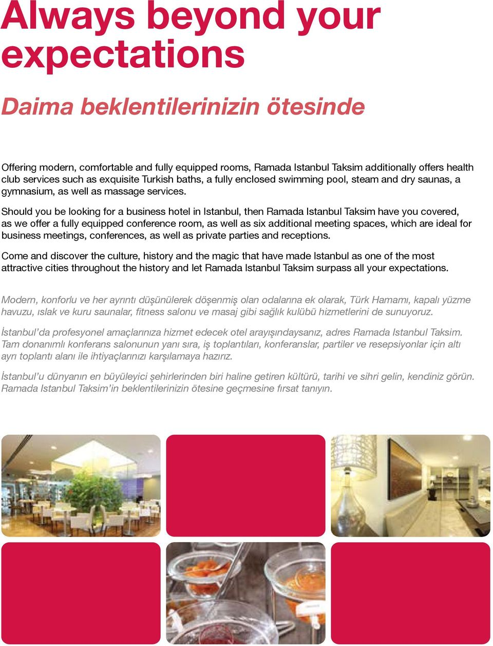 Should you be looking for a business hotel in Istanbul, then Ramada Istanbul Taksim have you covered, as we offer a fully equipped conference room, as well as six additional meeting spaces, which are