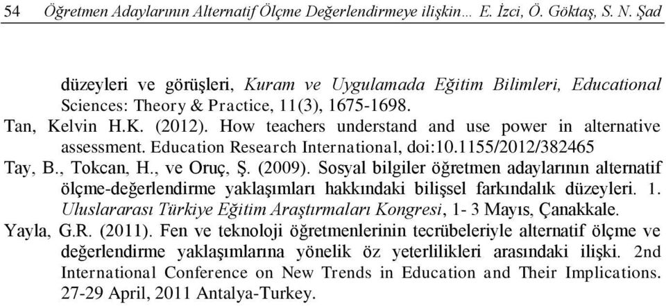 How teachers understand and use power in alternative assessment. Education Research International, doi:10.1155/2012/382465 Tay, B., Tokcan, H., ve Oruç, Ş. (2009).
