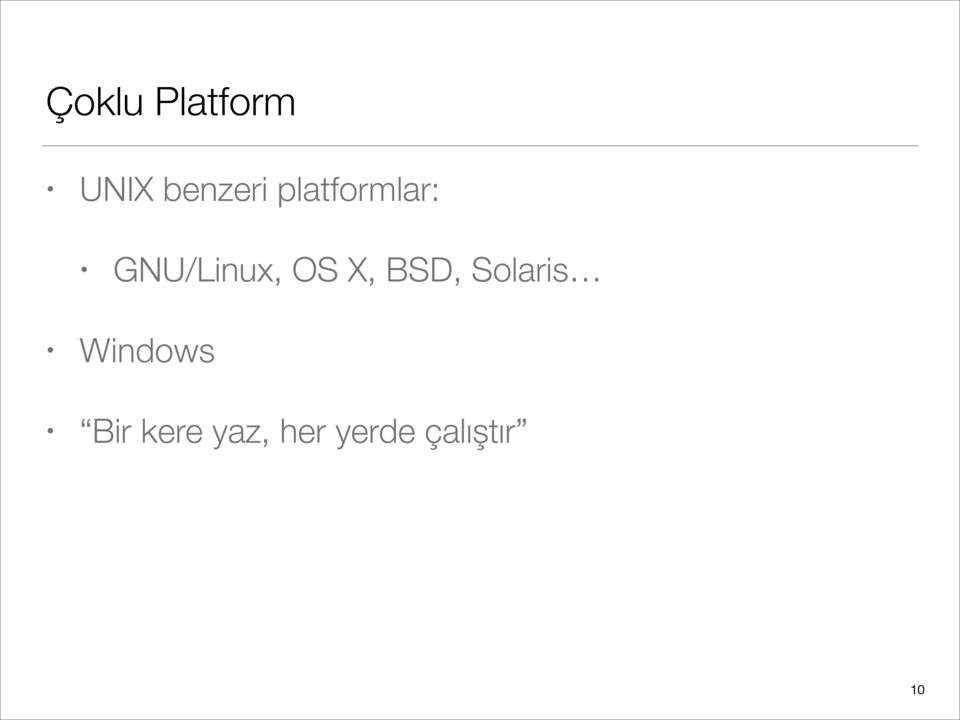 X, BSD, Solaris Windows Bir