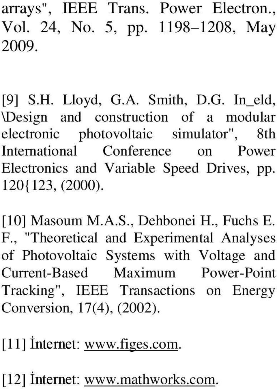"In_eld, \Design and construction of a modular electronic photovoltaic simulator"", 8th International Conference on Power Electronics and Variable"
