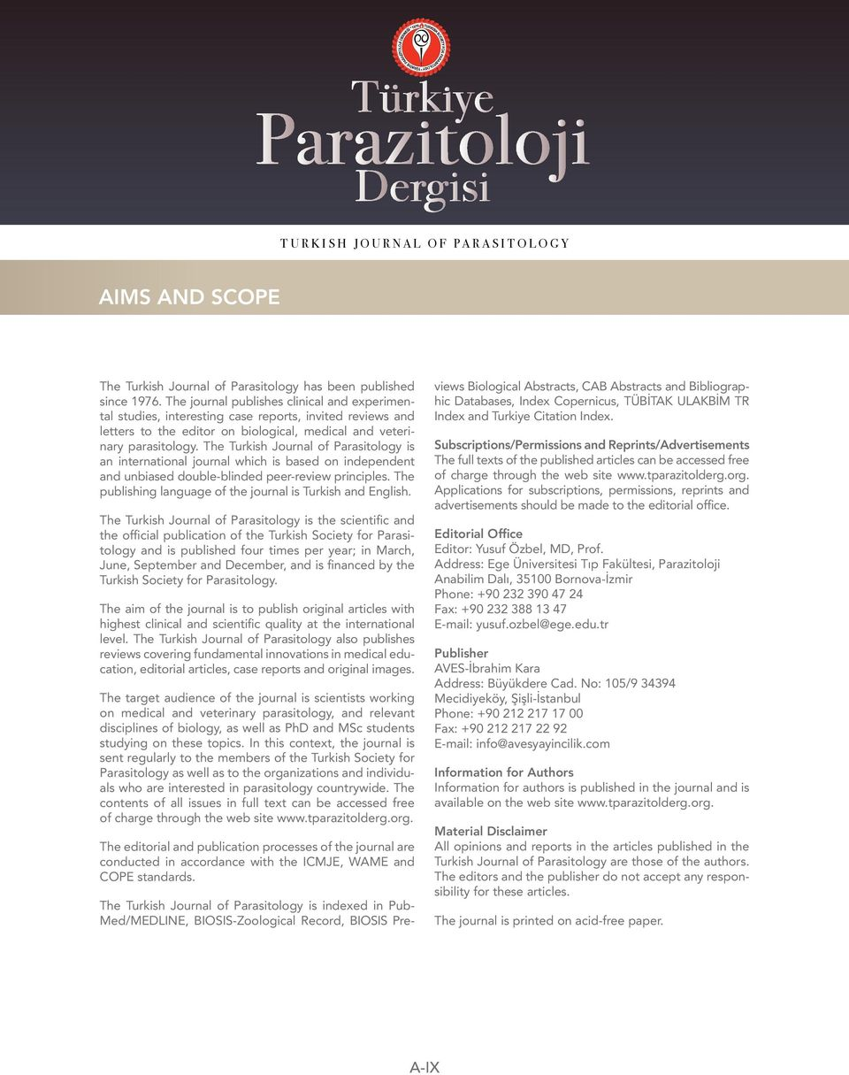 The Turkish Journal of Parasitology is an international journal which is based on independent and unbiased double-blinded peer-review principles.