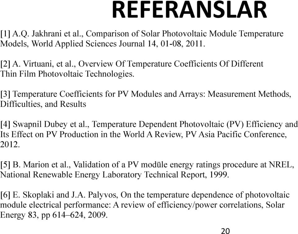 [3] Temperature Coefficients for PV Modules and Arrays: Measurement Methods, Difficulties, and Results [4] Swapnil Dubey et al.
