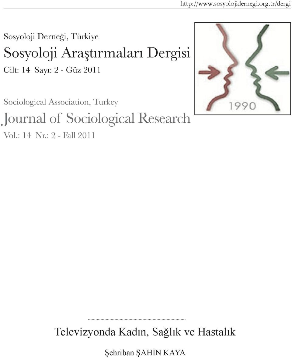 Cilt: 14 Sayı: 2 - Güz 2011 Sociological Association, Turkey Journal