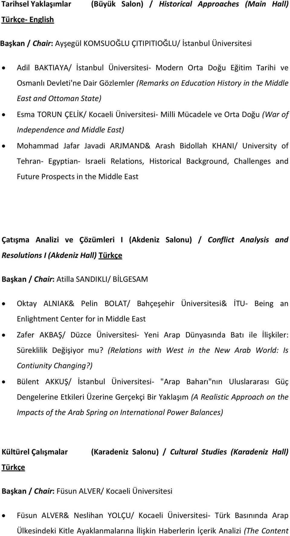 Doğu (War of Independence and Middle East) Mohammad Jafar Javadi ARJMAND& Arash Bidollah KHANI/ University of Tehran- Egyptian- Israeli Relations, Historical Background, Challenges and Future