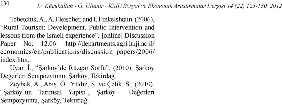agri.huji.ac.il/ economics/en/publications/discussion_papers/2006/ index.htm,. Uyar, İ.