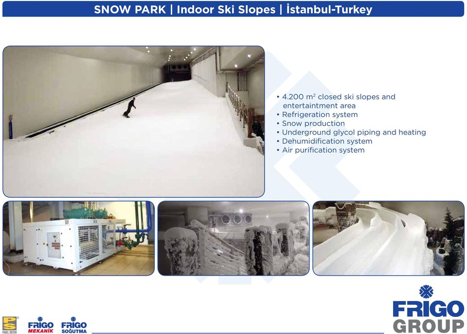 Refrigeration system Snow production Underground