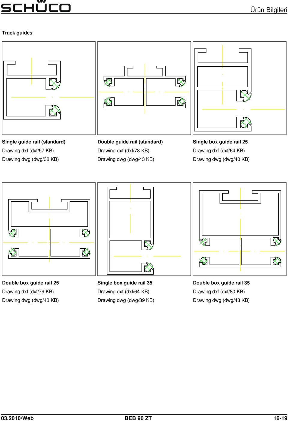 Double box guide rail 25 Drawing dxf (dxf/79 KB) Drawing dwg (dwg/43 KB) Single box guide rail 35 Drawing dxf (dxf/64 KB)
