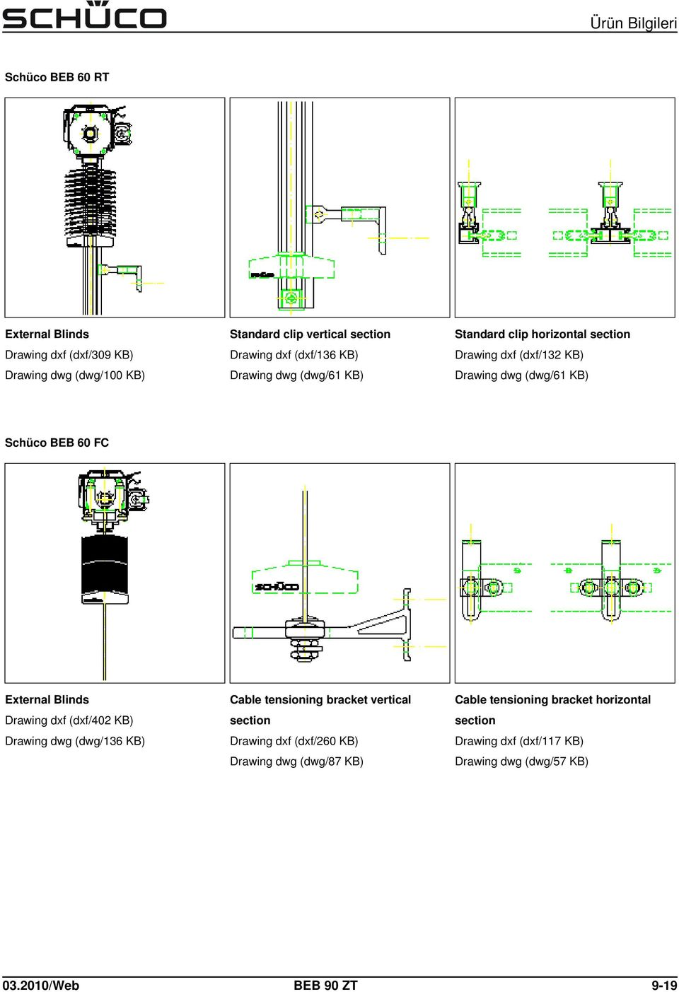 External Blinds Drawing dxf (dxf/402 KB) Drawing dwg (dwg/136 KB) Cable tensioning bracket vertical Drawing dxf (dxf/260 KB)