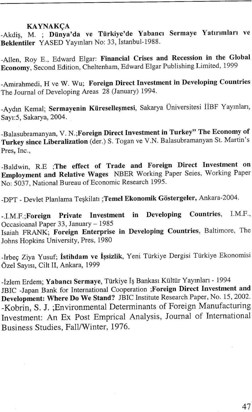 Wu; Foreign Direct Investment in Developing Countries The Journal of Deve10ping Areas 28 (Ianuary) 1994.